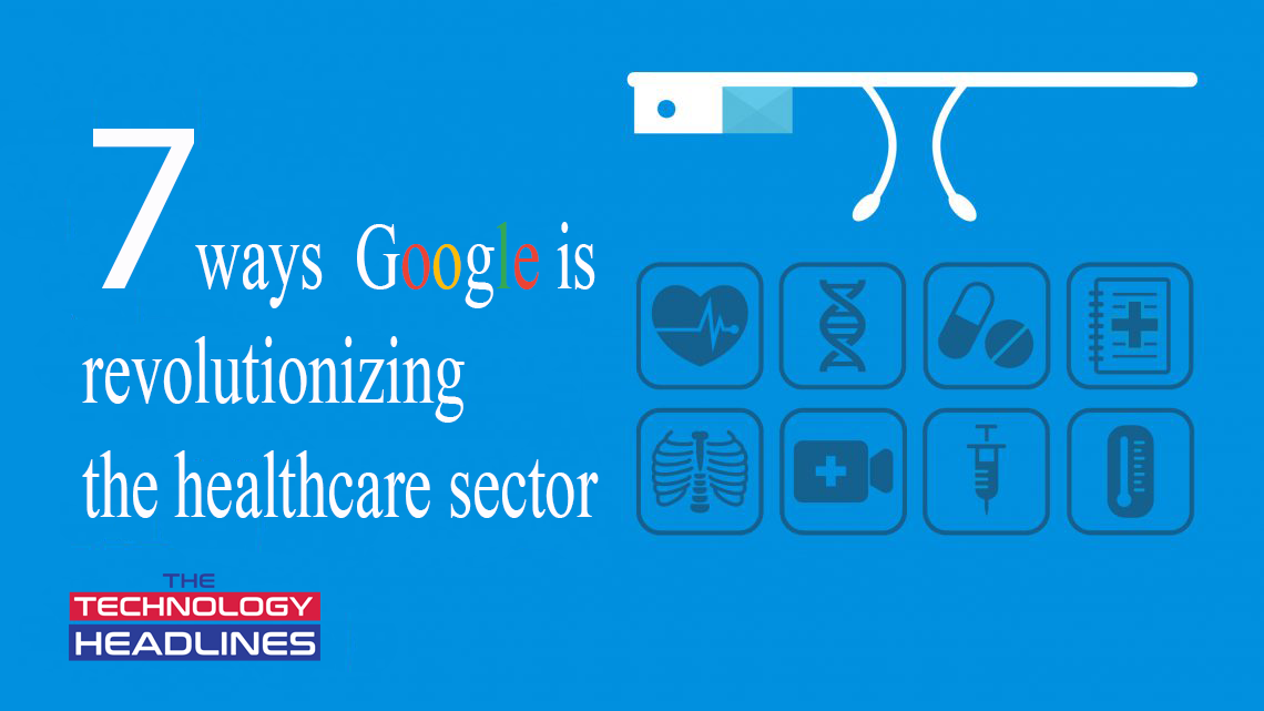 How is Google revolutionizing the healthcare sector?