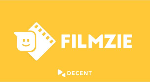 Meet Filmzie: A Movie Platform Powered by DECENT s Cutting-Edge Blockchain